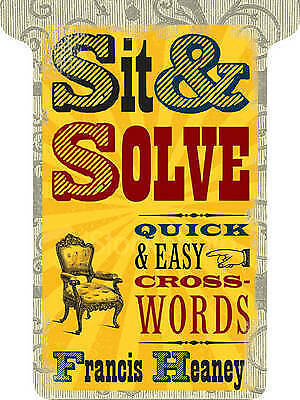 Sit & Solve® Quick & Easy Crosswords, Francis Heaney, New Book