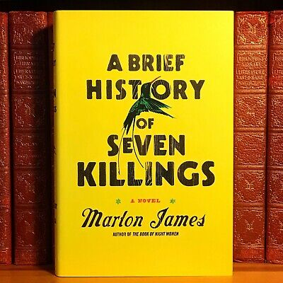 A Brief History of Seven Killings, Marlon James. First Edition, 1st Printing.