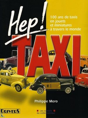 Hep ! Taxi, 100 years of taxis , Diecast miniatures