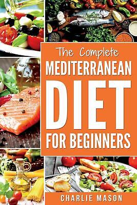 Mediterranean Diet For Beginners: Healthy Recipes Meal Cookbook Weight Loss Plan