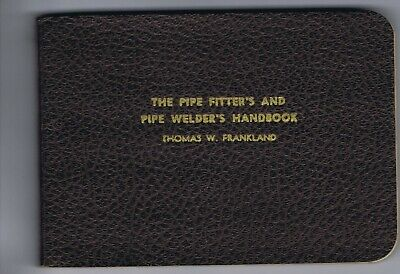 "1947 ""the Pipe Fitter's And Pipe Welder's Handbook"""