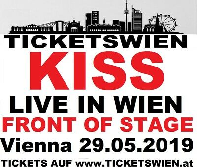 KISS! Live Wien! Front of Stage Golden Circle Kiss Vienna 29.05.2019 TICKETSWIEN
