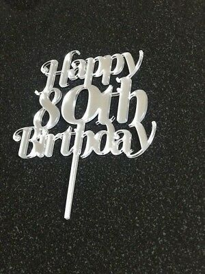 Happy 80th Birthday Cake Topper In Mirrored Acrylic Celebration