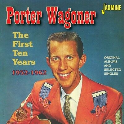 Porter Wagoner The First Ten Years 1952-1962: Original Albums and Singles CD NEW