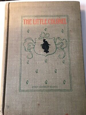 "ANTIQUE Book ""THE LITTLE COLONEL"" By Johnston Illustrated Barry Cody Corner 1909"