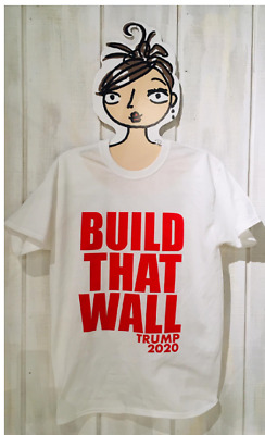 9f1a84496591 President Donald Trump BUILD THAT WALL 2020 T SHIRTS White with Red Letters