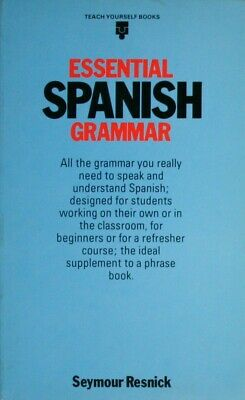 ESSENTIAL SPANISH GRAMMAR (Teach Yourself) By Seymour Resnick
