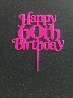 Happy 60th Birthday Cake Topper In Pink Acrylic Celebration