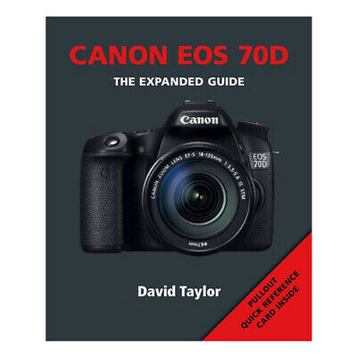 Ammonite Press The Expanded Guide - Canon EOS 70D