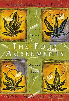The Four Agreements A Practical Guide by Don Miguel Ruiz Paperback Wisdom Book