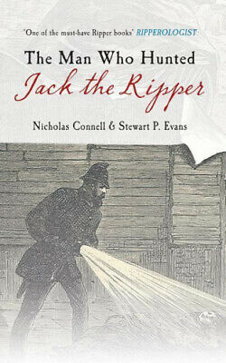 The Man Who Hunted Jack the Ripper: Edmund Reid and the Police Perspective.
