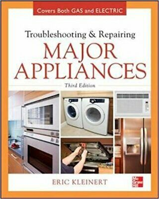 Troubleshooting And Repairing All Major Appliances