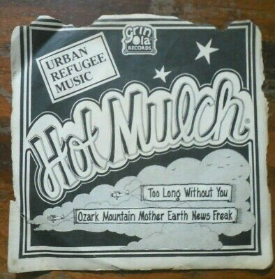 Nm- Hot Mulch Band 45 & Picture Sleeve - Ozark Mountain Mother Earth News Freak