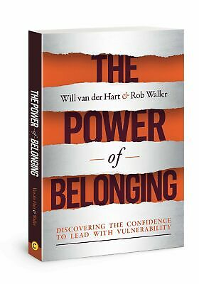 The Power of Belonging Discovering the Confidence to Lead with Vulnerability