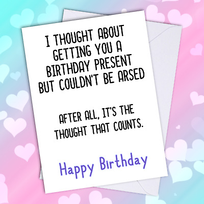 Funny Rude Humorous Happy Birthday Card for Friend. Greeting Silly Laugh Fun A5