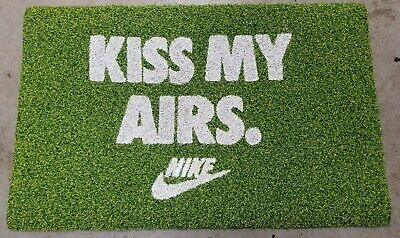 Nike Kiss My Airs DOOR MAT Air Max Day Grass Turf Jordan Supreme BAPE Doormat
