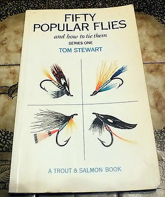 Fifty popular flies and how to tie them by Tom Stewart Fly fishing