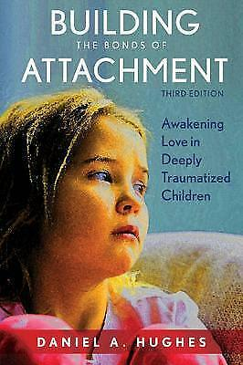 Building the Bonds of Attachment Awakening Love in Deeply Traum... 9781442274136