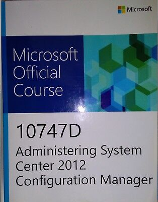 V0004-Microsoft 10747D Administering System Center 2012 Configuration Manager