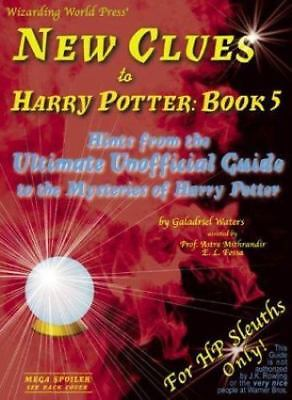 New Clues to Harry Potter : Hints from the Ultimate Unofficial Guide to the...