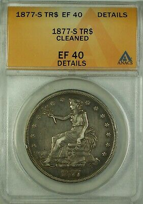 1877-S TR Trade Silver Dollar Coin $1 ANACS EF-40 Details Cleaned GKG