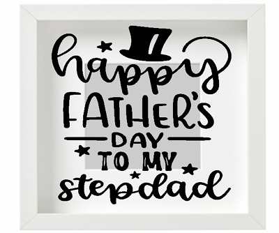 Happy Father's Day to my Step dad Vinyl decal Sticker for box frame