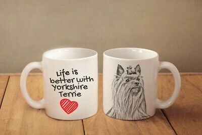 Yorkshire Terrier Ceramic Mug Life is Better with Dog High Quality Graphics
