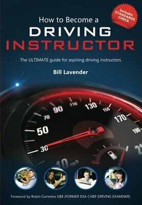 How to Become a Driving Instructor by Bill Lavender New Paperback Book
