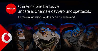 Biglietti Cinema Aderenti All'iniziativa Vodafone Exclusive