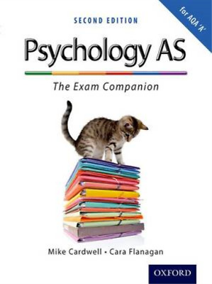 The Complete Companions: AS Exam Companion for AQA A Psychology (Second Edition)