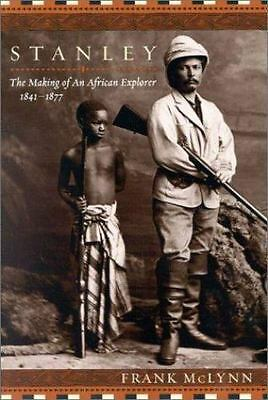 Stanley: The Making of an African Explorer, , McLynn, Frank, Very Good, 2001-10-