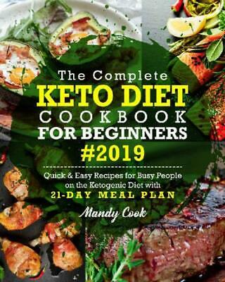 The Complete Keto Diet Cookbook For Beginners 2019 by Mandy Cook (PDF)