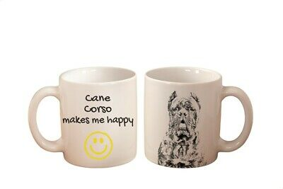 Cane Corso makes me happy High Quality Ceramic Mug with dog graphics UK