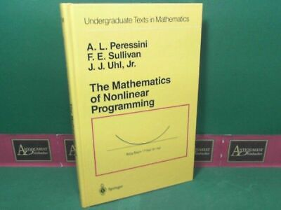 The Mathematics of Nonlinear Programming. (= Undergraduate Texts in Mathe 127733