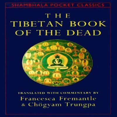 The Tibetan Book of the Dead: The Great Liberation Through Hearing ... Paperback