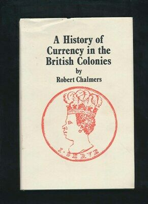 A History of Currency in the British Colonies 1893, Robert Chalmers, 496 Pages