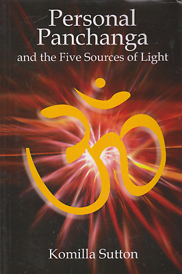 Personal Panchanga And The Five Sources Of Light - K Sutton, Vedic Astrology