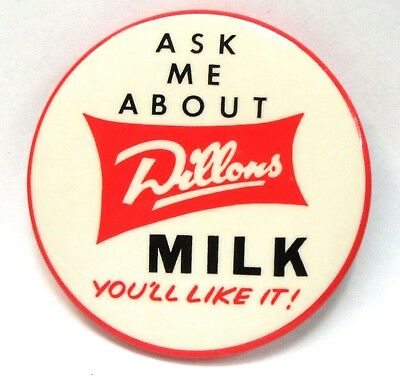 """older ASK ME ABOUT DILLONS MILK dairy employee LARGE 3.5"""" pinback button ^"""