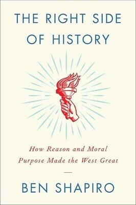 The Right Side of History: How Reason and Moral Purpose Made the West Great [New