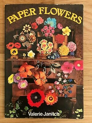 PAPER FLOWERS book papercraft by Valerie Janitch