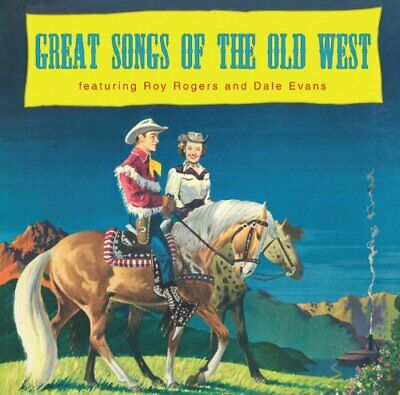 Roy Rogers / Dale Evans - Great Songs of the Old West CD NEW