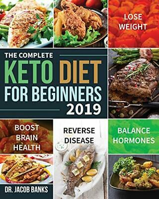 The Complete Keto Diet for Beginners #2019: by Dr Jacob Banks New Paperback Book