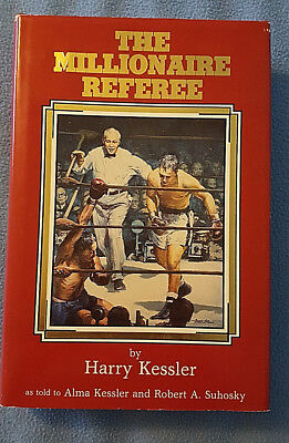 1st Edition THE MILLIONAIRE REFEREE Harry Kessler Boxing Hall of Fame 1982 Ali