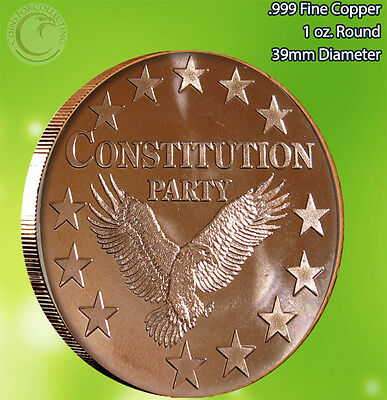"""Constitution Party"" 1 oz .999 Copper Round Very Limited and Rare"