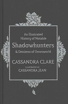 Illustrated History of Notable Shadowhunters an...-NEW-9781471161193 by Clare, C