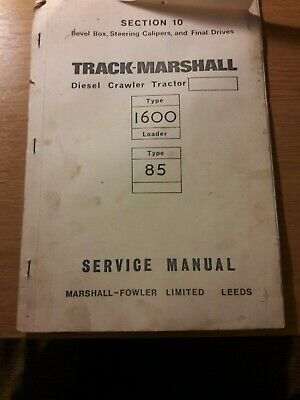 Track Marshall Diesel Crawler Tractor Model 1600 Loader Type 85 Service Manual