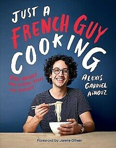 Just a French Guy Cooking - Easy Recipes and Ki...-NEW-9781787132238 by Ainouz,