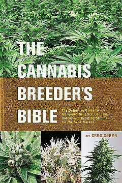 The Cannabis Breeder's Bible - NEW - 9781931160278 by Green, Greg