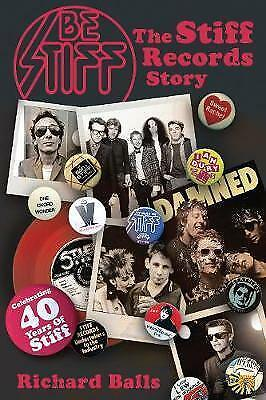 Be Stiff: The Stiff Records Story by Richard Balls (Paperback, 2014)