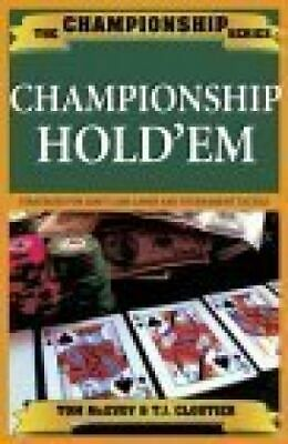 Championship Hold'em. Strategies for Limit Cash Games and Tournament Tactics (Th